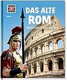 Was ist was Bd. 055: Das alte Rom. Weltmacht der Antike