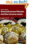 Homemade German Pl�tzchen: And Other...
