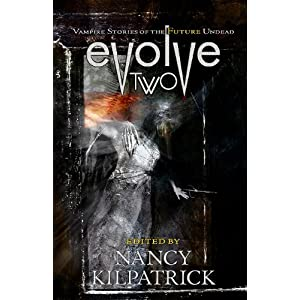 Evolve Two Vampire Stories of the Future Undead