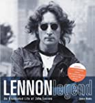 Lennon Legend: An Illustrated Life of...