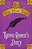 img - for Ever After High: Raven Queen's Story book / textbook / text book