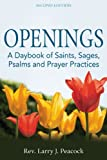 Openings, 2nd Edition: A Daybook of Saints, Sages, Psalms and Prayer Practices