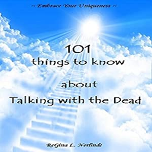 New Age: 101 Things to Know About Talking with the Dead | [ReGina L. Norlinde]
