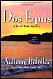 Anthony Bidulka Dos Equis (Russell Quant Mysteries)