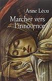 Marcher vers l'innocence : Quarante étapes à travers l'évangile de Jean