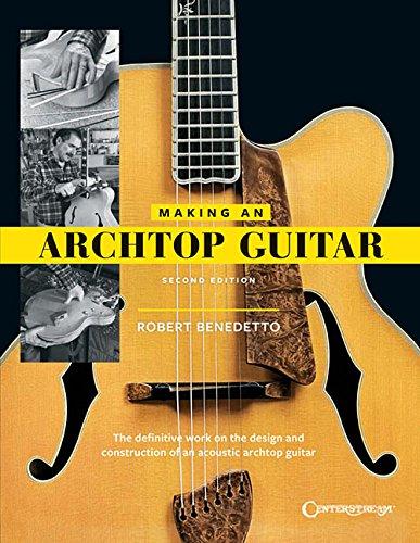 Making an Archtop Guitar [Benedetto, Robert] (Tapa Blanda)