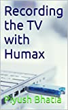 Recording the TV with Humax