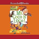 Ms. Coco Is Loco: My Weird School, Book 16   Dan Gutman