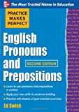Practice Makes Perfect English Pronouns and Prepositions, Second Edition (Practice Makes Perfect Series)