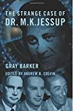 img - for The Strange Case of Dr. M.K. Jessup book / textbook / text book