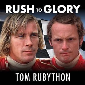 Rush to Glory: Formula 1 Racing's Greatest Rivalry | [Tom Rubython]