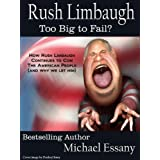 Rush Limbaugh: Too Big To Fail? ~ Michael Essany