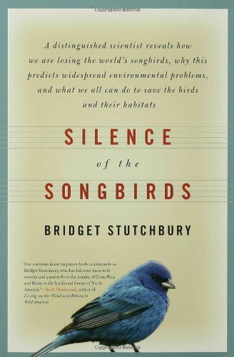 Silence of the Songbirds: How We Are Losing the World's Songbirds and What We Can Do to Save Them PDF