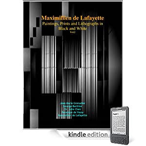 Maximillien de Lafayette: Paintings, Prints and Lithographs in Black and White.Vol. 2. 4th Edition (Maximillien de Lafayette's Progressive Neo-Cubism)