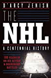 img - for The NHL: 100 Years of On-Ice Action and Boardroom Battles book / textbook / text book