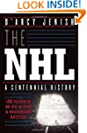 NHL, The : A Century of Trials and Tr...