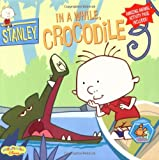 Stanley: In a While Crocodile - Book #3