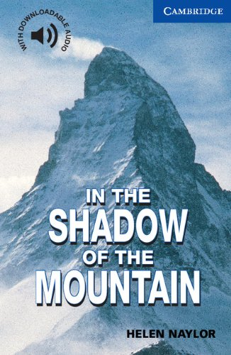 Naylor - In the Shadow of the Mountain Level 5 (Cambridge English Readers)