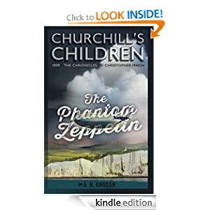 http://www.amazon.com/Churchills-Children-Zeppelin-R-Grogan-ebook/dp/B00GF2R3IE/ref=sr_1_2?ie=UTF8&qid=1392233811&sr=8-2&keywords=churchill%27s+children