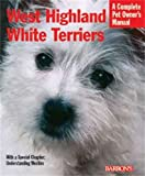 West Highland White Terriers (Pet Owner's Manual)