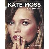 Kate Moss: A Biographyby Nicholas Drummond