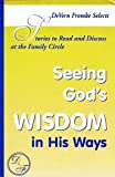 img - for Stories to Read and Discuss at the Family Circle: Seeing God's Wisdom in His Ways book / textbook / text book