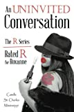 img - for An Uninvited Conversation: The R Series/Rated R for Roxanne book / textbook / text book