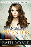 img - for Mail Order Bride: Angela's Inventor: Inspirational Pioneer Romance (Historical Tales of Western Brides series Book 19) book / textbook / text book