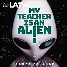 My Teacher Is an Alien Radio/TV Program by Bruce Coville Narrated by Lisa Bonet