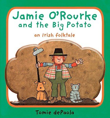 Jamie O'Rourke and the Big Potato: An Irish Folktale   [JAMIE OROURKE & THE BIG POTATO] (Jamie O Rourke And The Big Potato compare prices)