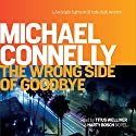The Wrong Side of Goodbye: Harry Bosch, Book 21 Audiobook by Michael Connelly Narrated by Titus Welliver