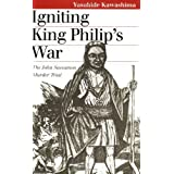 Igniting King Philip's War: The John Sassamon Murder Trial by Kawashima, Yasuhide published by University Press...
