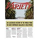 Variety: An Illustrated History of the World from the Most Important Magazine in Hollywood
