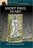 Saint Paul In Art: Sister Wendy Contemplates (0854397523) by Beckett, Wendy