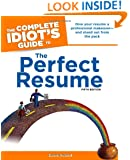 The Complete Idiot's Guide to the Perfect Resume, 5th Edition (Idiot's Guides)