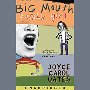 Big Mouth & Ugly Girl | [Joyce Carol Oates]