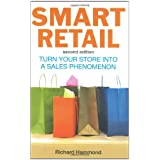 Smart Retail: Turn Your Store into a Sales Phenomenonby Richard Hammond