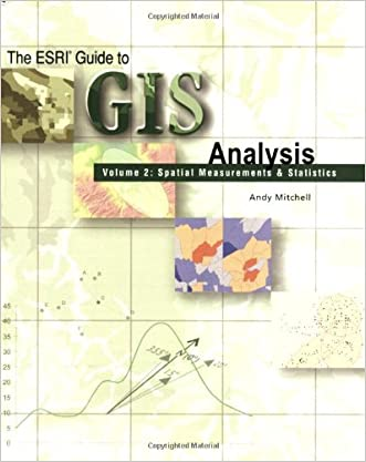 The Esri Guide to GIS Analysis, Volume 2: Spatial Measurements and Statistics