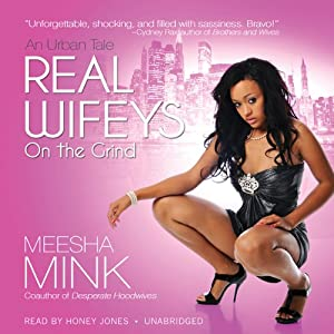 Real Wifeys: On the Grind | [Meesha Mink]