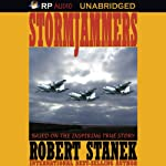 Stormjammers: The Extraordinary Story of Electronic Warfare Operations in the Gulf War | Robert Stanek