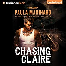 Chasing Claire: Hells Saints Motorcycle Club (       UNABRIDGED) by Paula Marinaro Narrated by Will Damron, Jill Redfield