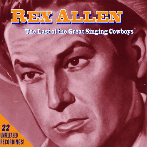 Rex Allen: The Last of the Great Singing Cowboys
