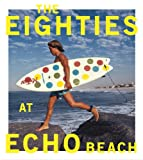 img - for The Eighties at Echo Beach book / textbook / text book