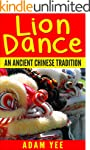 Lion Dance: An Ancient Chinese Tradition