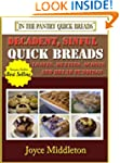 37 Decadent, Sinful Quick Breads Incl...
