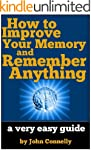 How to Improve Your Memory and Rememb...