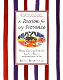 img - for A Passion for My Provence: Home Cooking from the South of France book / textbook / text book
