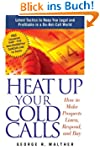 Heat Up Your Cold Calls: How to Get P...