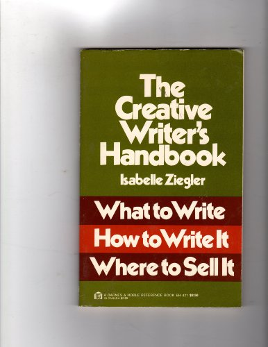 The Creative Writer's Handbook: What to Write, How to Write It, Where to Sell It (Barnes & Noble Reference Book ; Eh 421)