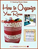 img - for 11 Sewing Room Ideas: How to Organize Your Room book / textbook / text book